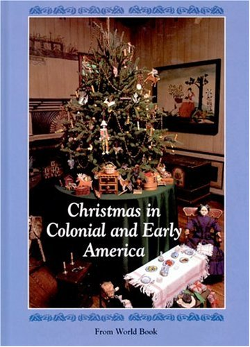 Christmas in Colonial and Early America (Christmas Around the World) (Christmas Around the World)