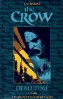 The Crow: Dead Time (The Crow (Kitchen Sink Press))