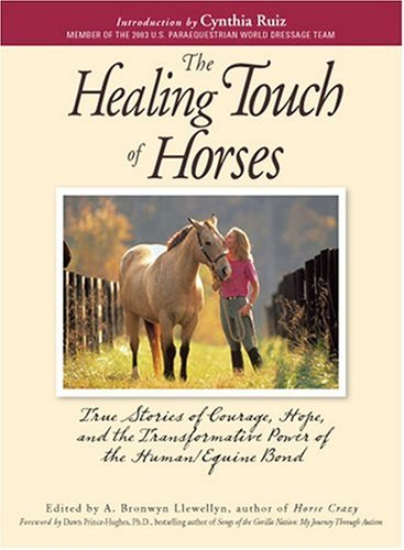 The Healing Touch For Horses: True Stories of Courage, Hope, and the Transformative Power of the Human/Equine Bond