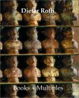 Dieter Roth Books + Multiples: Catalogue Raisonne [With CD]