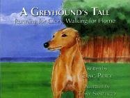 A Greyhound's Tale: Running for Glory, Walking for Home [With Poster]