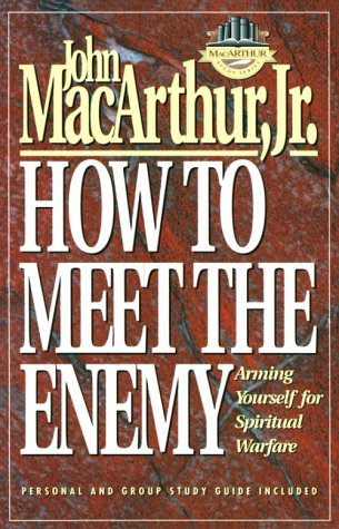 How to Meet the Enemy: Arming Yourself for Spiritual Warfare