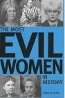 The Most Evil Women in History