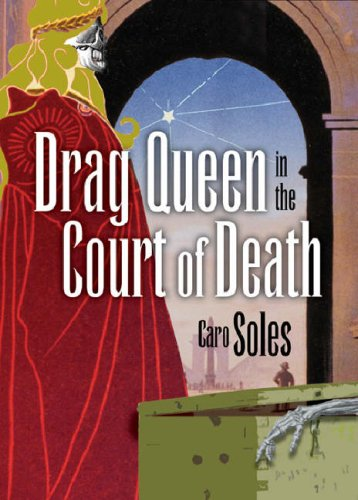 Drag Queen in the Court of Death by Caro Soles