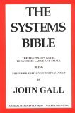 The Systems Bible: The Beginner's Guide to Systems Large and Small: Being the Third Edition of Systemantics