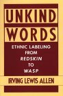 Unkind Words: Ethnic Labeling from Redskin to Wasp