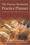 The Practice Revolution Practice Planner: Everything Music Students Need To Be Ready For Every Lesson, Every Time
