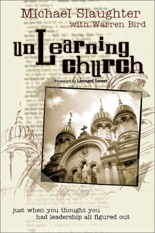 Unlearning Church: Just When You Thought You Had Leadership All Figured Out!