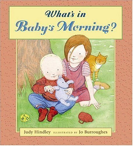 What's in Baby's Morning? by Judy Hindley