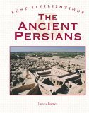 The Ancient Persians (Lost Civilizations)