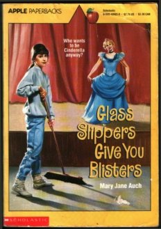 Glass Slippers Give You Blisters by Mary Jane Auch