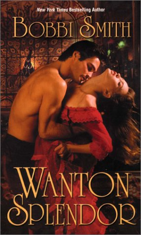 Wanton Splendor by Bobbi Smith