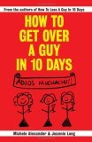 How To Get Over A Guy In 10 Days