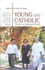 Young and Catholic: The Face of Tomorrow's Church