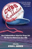 The Cubs and the Kabbalist: How a Kabbalah-Master Helped the Chicago Cubs Win Their First World Series Since 1908