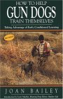 How to Help Gun Dogs Train Themselves: Taking Advantage of Early Conditioned Learning