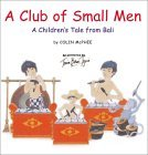 A Club of Small Men: A Children's Tale from Bali