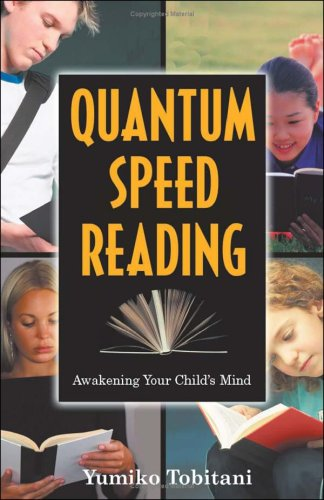 Quantum Speed Reading: Awakening Your Child's Mind