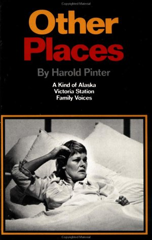 Other Places: Three Plays: A Kind of Alaska; Victoria Station; Family Voices