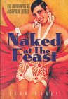 Naked at the Feast: The Biography of Josephine Baker