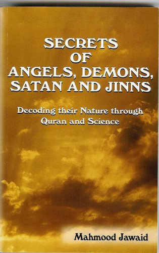 Secrets Of Angels, Demons, Satan And Jinns   Decoding Their Nature Through Quran And Science