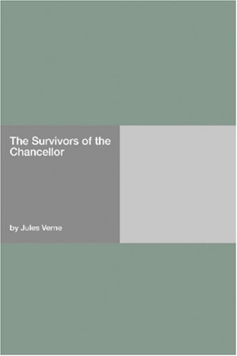 The Survivors of the Chancellor by Jules Verne