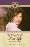 Elsie's New Life (A Life of Faith: Elsie Dinsmore #3)