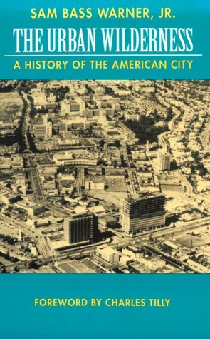 The Urban Wilderness: A History of the American City