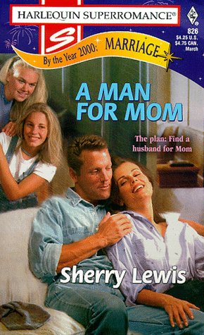 A Man for Mom (By the Year 2000: Marriage, #3)