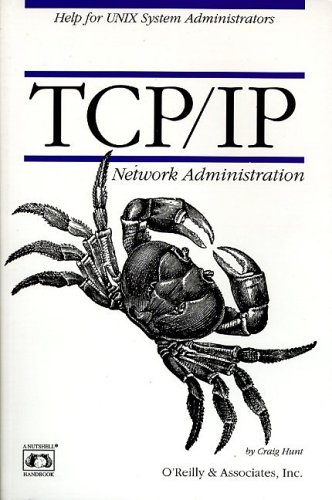 TCP/IP Network Administration by Craig Hunt — Reviews, Discussion ...