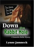 Down The Rabbit Hole: A Samantha Skeller Mystery
