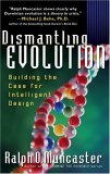 Dismantling Evolution: Building the Case for Intelligent Design