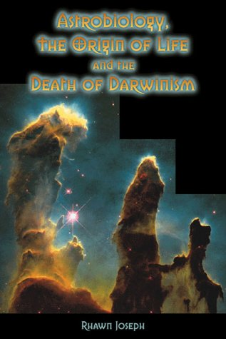 Astrobiology, the Origin of Life, & the Death of Darwinism: Evolutionary Metamorphosis