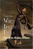 When Darkness Falls: Rise of the Golden Warrior