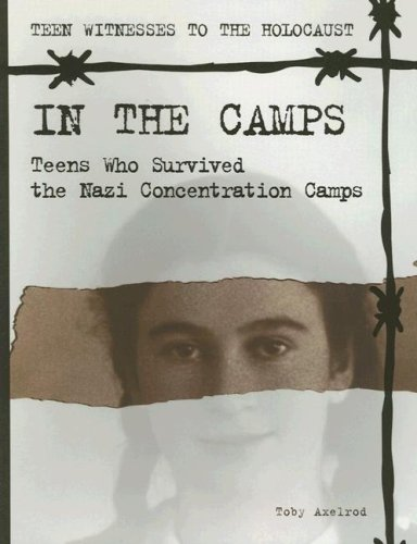 In the Camps: Teens Who Survived the Nazi Concentration Camps