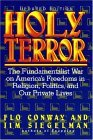 Holy Terror: The Fundamentalist War on America's Freedoms in Religion, Politics, and Our Private Lives