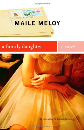 A Family Daughter by Maile Meloy