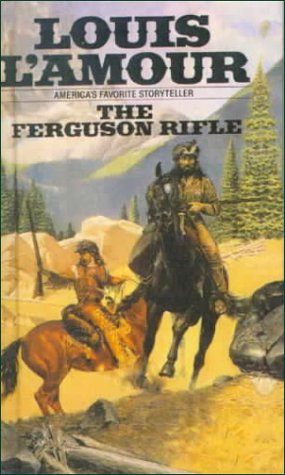 The Ferguson Rifle by Louis L'Amour