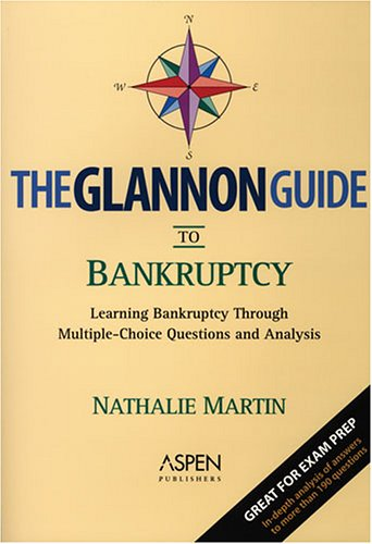The Glannon Guide to Bankruptcy by Nathalie Martin