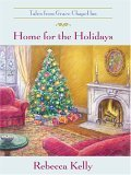 Home for the Holidays by Rebecca Kelly
