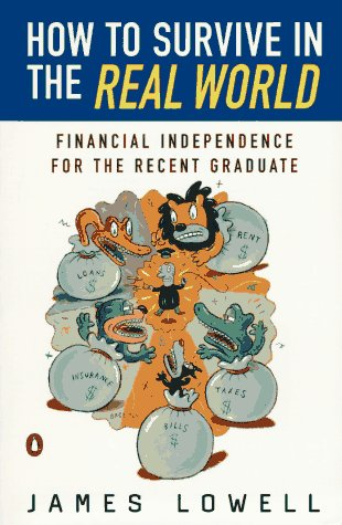 How to Survive in the Real World by James Lowell