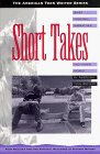 Short Takes: Brief Personal Narratives and Other Works