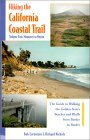 Hiking the California Coastal Trail: Monterey to Mexico: The Guide to Walking the Golden State's Beaches and Bluffs Border to Border
