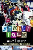 Street Talk and Moore: Poetry for the People: The Collection