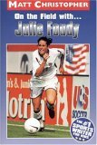 On the Field with ... Julie Foudy (Matt Christopher Sports Biographies)