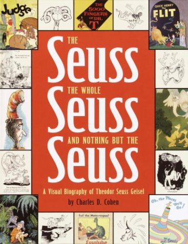 The Seuss, the Whole Seuss and Nothing But the Seuss by Charles D. Cohen
