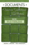 Documents of American Constitutional and Legal History: Volume I: From the Founding Through the Age of Industrialization