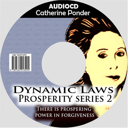 Catherine Ponder: The Dynamic Laws of Prosperity Series 2 There is Prospering Power in Forgiveness