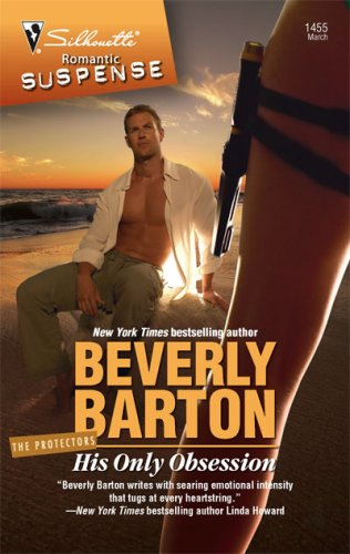 His Only Obsession (The Protectors, #28) by Beverly Barton
