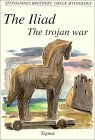 The Iliad, The Trojan War (Stephanides Brothers' Greek Mythology, Vol 6)